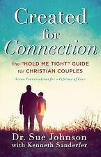 "Created for Connection: The ""Hold Me Tight"" Guide  for Christian Couples, Sander"