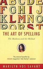 The Art of Spelling: The Madness and the Method, vos Savant, Marilyn, Very Good-