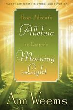 From Advent's Alleluia to Easter's Morning Light: Poetry for Worship, Study, an