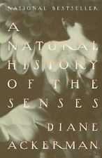A Natural History of the Senses by Diane Ackerman (1991, Paperback)
