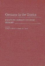 Germans in the Tropics No. 24 by Arthur J. Knoll (1987, Hardcover)