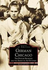 German Chicago: The Danube Swabians and the American Aid Societies (Images of Am
