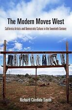 The Arts and Intellectual Life in Modern America: The Modern Moves West :...