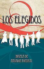 Los Elegidos by Absalon Fonseca (2009, Paperback)