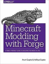 Minecraft Modding with Forge : A Beginner's Guide by Arun Gupta and Aditya...
