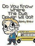 Do You Know Where the Bus Driver Will Go? by Sandy Shaw (2012, Paperback)