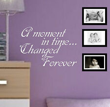 A MOMENT IN TIME CHANGED FOREVER Quote sticker decal vinyl wall art AMT4