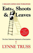 Lynne Truss Eats Shoots & Leaves: The Zero Tolerance Approach to Punctuation Ver