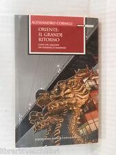 ORIENTE IL GRANDE RITORNO Alessandro Corneli Federico Rampini A e G Boroli 2008