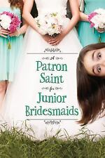 A Patron Saint for Junior Bridesmaids by Shelley Tougas, ARC *NEW 2016 PB