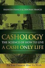 CASHOLOGY the Science of How to Live a CASH ONLY Life : Put Your Financial...