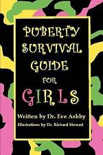 Puberty Survival Guide for Girls, Ashby, Dr. Eve, Good Book