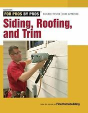 Siding, Roofing, and Trim : Completely Revised and Updated by Fine...