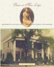 Dinner at Miss Lady's: Memories and Recipes from a Southern Childhood-ExLibrary