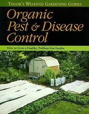 Organic Pest & Disease Control : How to Grow a Healthy, Problem-Free Garden (Tay