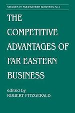 The Competitive Advantages of Far Eastern Business by Jerry FitzGerald (1994,...