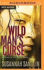 Wilds of the Bayou: Wild Man's Curse 1 by Susannah Sandlin (2016, MP3 CD,...