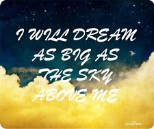 I Will Dream As Big As The Sky Above Me Thick Mouse Pad by Atomic Market