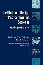 Institutional Design in Post-Communist Societies: Rebuilding the Ship at Sea (T