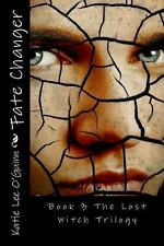 Fate Changer : Book 3 in the Lost Witch Trilogy by Katie Lee O'Guinn (2013,...