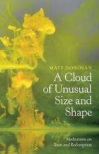 A Cloud of Unusual Size and Shape : Meditations on Ruin and Redemption by...