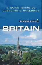 Culture Smart!: Britain : A Quick Guide to Customs and Etiquette by Paul...