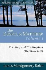The Gospel of Matthew Vol. 1 : The King and His Kingdom, Matthew 1-17 by...