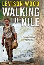 Walking the Nile  by Levison Wood(Hardcover)