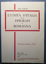 ROMAGNA - Forlì -  L'UNITA' D'ITALIA nelle EPIGRAFI di ROMAGNA - A. Raffaelli