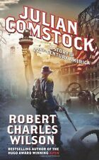 Julian Comstock: A Story of 22nd-Century America, Wilson, Robert Charles