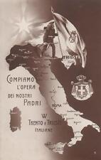 A9893) WW1, COMPIAMO L'OPERA DEI NOSTRI PADRI W TRENTO E TRIESTE ITALIANE. VG.