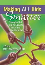 Making ALL Kids Smarter: Strategies That Help All Students Reach Their Highest P