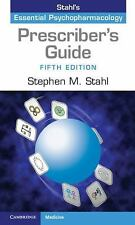 The Prescriber's Guide : Stahl's Essential Psychopharmacology by Stephen M....