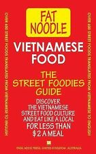 Vietnamese Food : The Street Foodies Guide by Fat Noodle (2012, Paperback)