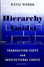 SUNY Series in Global Politics: Hierarchy Amidst Anarchy : Transaction Costs...