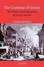 The Grammar of Society : The Nature and Dynamics of Social Norms by Cristina...