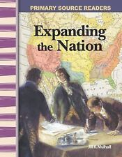 Expanding the Nation: Expanding & Preserving the Union (Primary Source Readers)