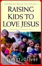 Raising Kids to Love Jesus: A Biblical Guide for Parents-ExLibrary