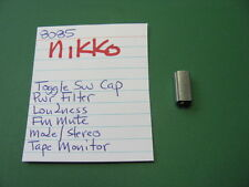 NIKKO 8085 RECEIVER TOGGLE SWITCH CAP KNOB POWER LOUDNESS TAPE MONITOR FILTER