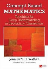 Concept-Based Mathematics : Teaching for Deep Understanding in Secondary...