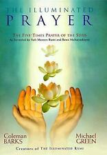 The Illuminated Prayer: The Five-Times Prayer of the Sufis