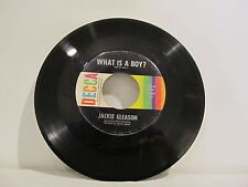 """45 RECORD 7"""" SINGLE - JACKIE GLEASON- WHAT IS A BOY?"""
