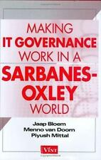 Making IT Governance Work in a Sarbanes-Oxley World-ExLibrary