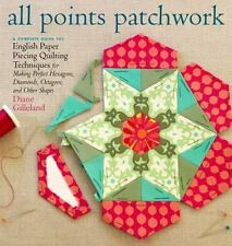 All Points Patchwork: English Paper Piecing Beyond the Hexagon for Quilts