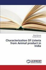 Characterization of Listeria from Animal Product in India by Biswas Bikash...