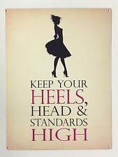 SMALL Keep Your Heels, Head & Standards High Fun Metal Hanging Sign 20 x 15cm