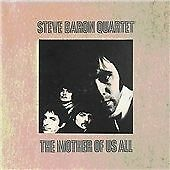 STEVE BARON QUARTET - THE MOTHER OF US ALL (1969) - 2007 FALLOUT REMASTERED CD