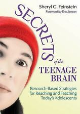 Secrets of the Teenage Brain: Research-Based Strategies for Reaching and Teachi