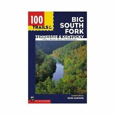 100 Trails of the Big South Fork : Tennessee and Kentucky Hiking, Mountain...