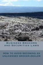 Business Brokers and Securities Laws : How to Avoid Becoming an Unlicensed...